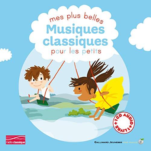 Mes plus belles musiques classiques pour les petits (Tome 1) [ French music for children ] livre + ...