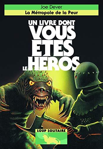 9782070649495: LA METROPOLE DE LA PEUR - UN LIVRE DONT VOUS ETES LE HEROS - LOUP SOLITAIRE 9