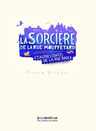 9782070649709: La sorcière de la rue Mouffetard et autres contes de la rue Broca (Bibliothèque Gallimard Jeunesse)