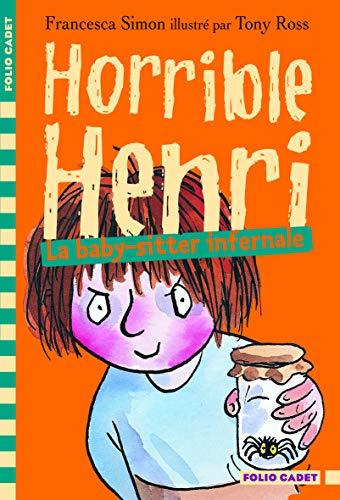 HORRIBLE HENRI T.11 : LA BABY SITTER INFERNALE: SIMON FRANCESCA