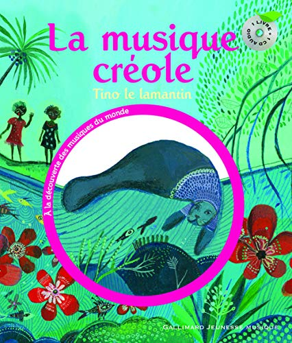 9782070652051: La musique créole: Tino le lamantin