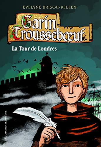 9782070653614: Garin Trousseboeuf, 12:La Tour de Londres