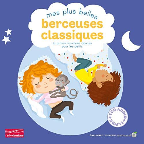 Mes plus belles berceuses classiques et autres: Gallimard Jeunesse, Collectif