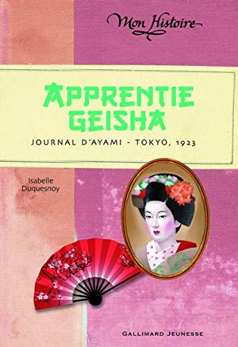 9782070655465: Apprentie Geisha : Journal d'Ayami - Tokyo 1923