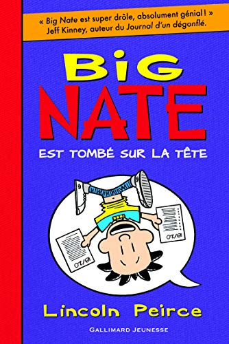 Big Nate est tombe sur la tete - French version of ' Big Nate Flips Out ' (French Edition):...