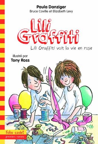 9782070656301: Les aventures de Lili Graffiti, 10�:�Lili Graffiti voit la vie en rose