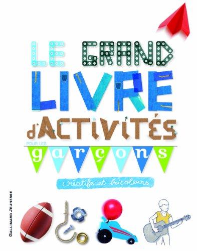 9782070657056: Le grand livre d'activités pour les garçons créatifs et bricoleurs