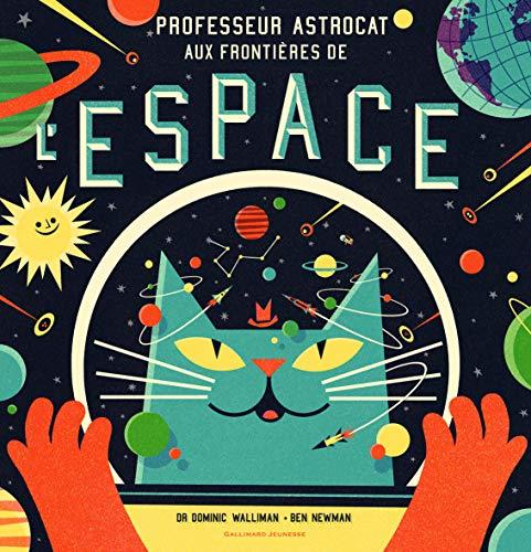 9782070657506: Professeur Astrocat�:�Aux fronti�res de l'espace