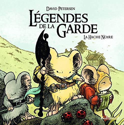 LÉGENDES DE LA GARDE T.03 : LA HACHE NOIRE: PETERSEN DAVID