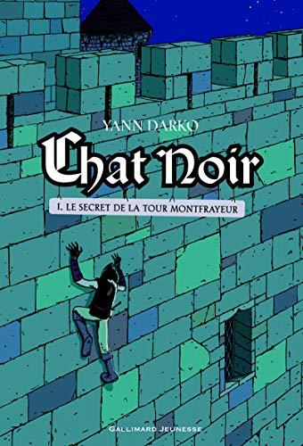 CHAT NOIR T.01 : LE SECRET DE LA TOUR MONTFRAYEUR: DARKO YANN