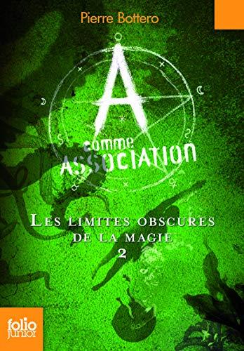 9782070659029: A comme Association, II�:�Les limites obscures de la magie