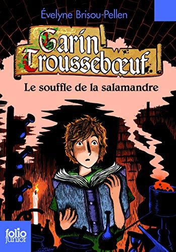 9782070659821: Garin Trousseboeuf, IV:Le souffle de la salamandre