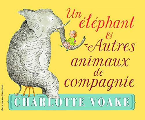 UN ÉLÉPHANT ET AUTRES ANIMAUX DE COMPAGNIE: VOAKE CHARLOTTE