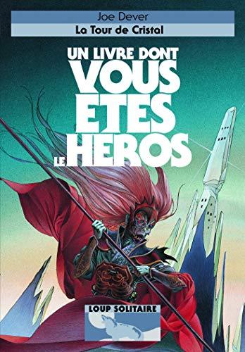 9782070662272: LA TOUR DE CRISTAL - UN LIVRE DONT VOUS ETES LE HEROS - LOUP SOLITAIRE 17