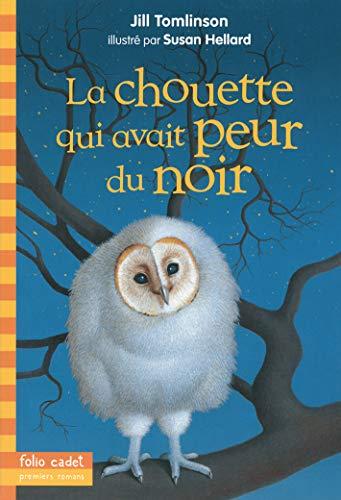 CHOUETTE QUI AVAIT PEUR DU NOIR (LA): TOMLINSON JILL
