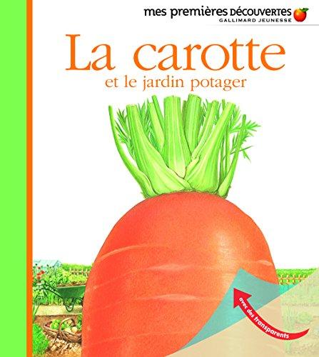 9782070665020: La carotte et le jardin potager
