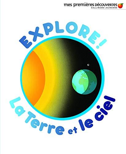 9782070665525: Explore ! La Terre et le ciel