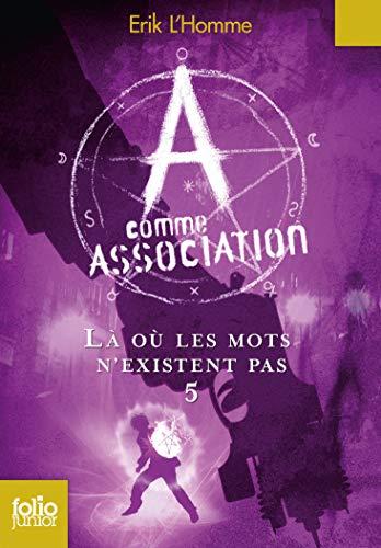 A COMME ASSOCIATION T.05 : LÀ OÙ LES MOTS N'EXISTENT PAS: L'HOMME �RIK