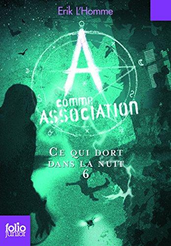 9782070665624: A Comme Association 6/Ce Qui Dort Dans La Nuit