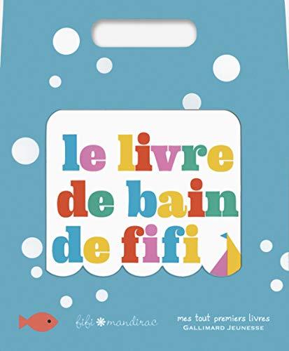 9782070665747: Le livre de bain de Fifi (Mes tout premiers livres)