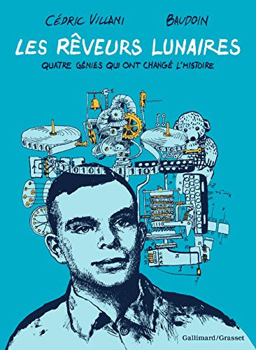 Les Rêveurs lunaires: Quatre génies qui ont changé l'Histoire - Album (...