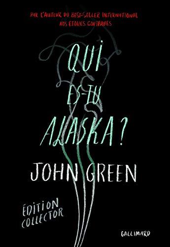qui es-tu Alaska ?: John Green