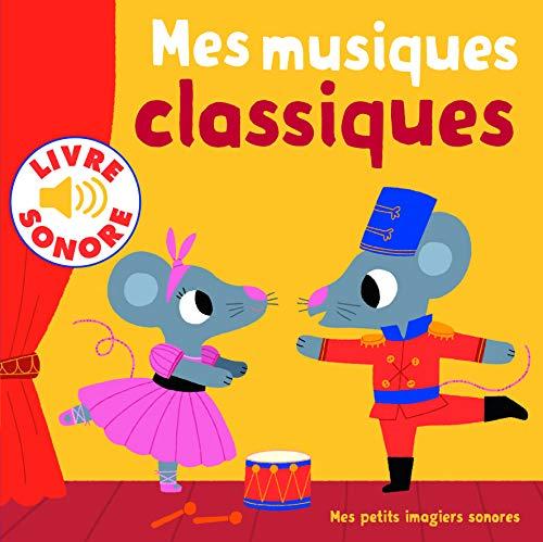 9782070667642: Mes petits imagiers sonores : Mes musiques classiques: 6 musiques à écouter, 6 images à regarder - livre sonore (French Edition)