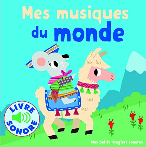 9782070667659: Mes petits imagiers sonores : Mes musiques du monde: 6 musiques à écouter, 6 images à regarder - livre sonore (French Edition)