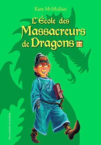 ÉCOLE DES MASSACREURS DE DRAGONS (L') T.02: MCMULLAN KATE