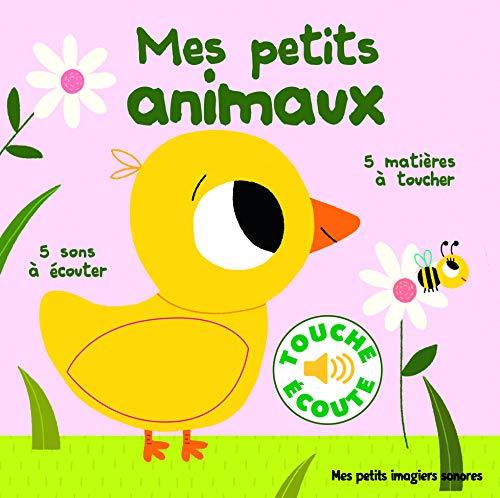9782070668717: Mes petits Animaux : 5 Matières à Toucher, 5 Sons à Écouter (Livre Sonore)- Dès 1 an