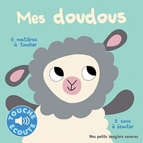 9782070668724: Mes petits imagiers sonores : Mes doudous: 5 matières à toucher, 5 sons à écouter - livre sonore - audio CD (French Edition)