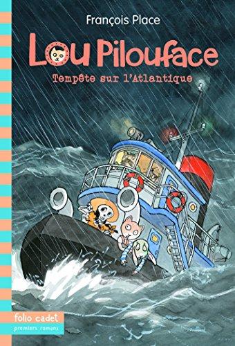 LOU PILOUFACE T.06 : TEMPÊTE SUR L'ATLANTIQUE: PLACE FRANÇOIS