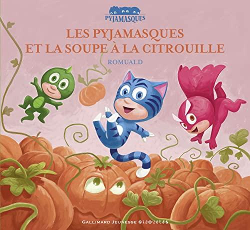 9782070695270: Les Pyjamasques et la soupe a la citrouille (French Edition)