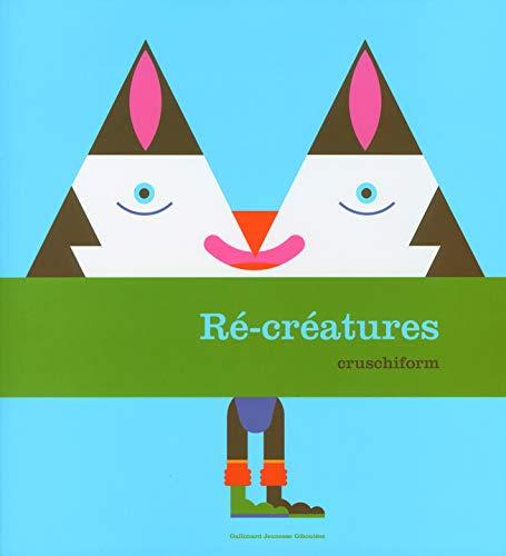 9782070695461: Ré-créatures (Hors Série Giboulées)