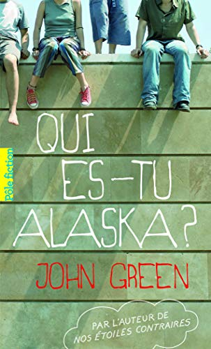 9782070695799: Qui Es-Tu Alaska? (French Edition)