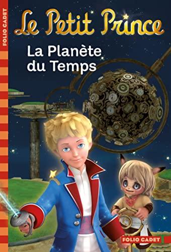 9782070696024: Le Petit Prince: LA Planete Du Temps (French Edition)