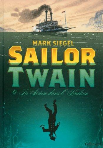 9782070696178: Sailor Twain ou La Sir�ne dans l'Hudson