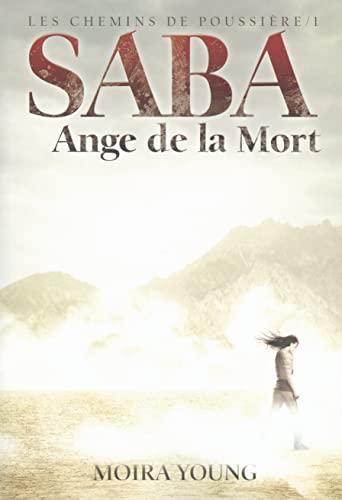 SABA ANGE DE LA MORT (CHEMINS DE POUSSIÈRE T. 01): YOUNG MO�RA