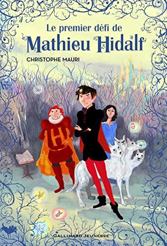 9782070696888: Le premier defi de Mathieu Hidalf (French Edition)