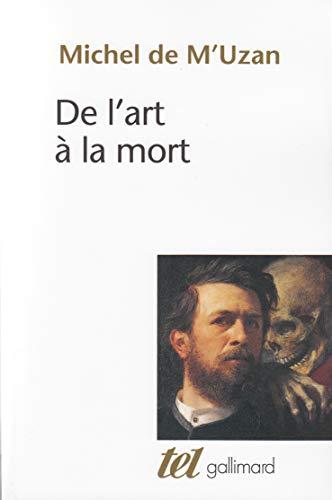9782070700134: De l'art à la mort: Itinéraire psychanalytique (Tel)