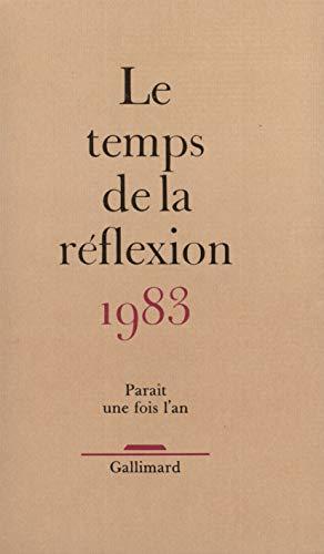 Le temps de la réflexion 1983 (French Edition): Collectif