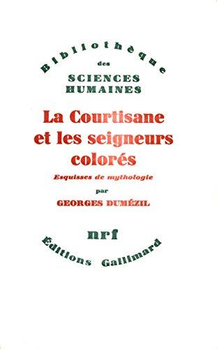 La Courtisane et les seigneurs colorés, et autres essais. Vingt-cinq esquisses de mythologie...