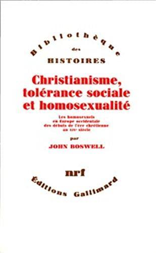 Christianisme, tolérance sociale et homosexualité: Les Homosexuels en Europe occidentale des débuts de l'ère chrétienne au XIVe siècle (2070700402) by John Boswell; Alain Tachet