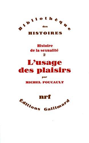 9782070700561: Histoire de la sexualité, II:L'Usage des plaisirs (Bibliothèque des Histoires)