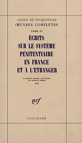 Ecrits sur le système pénitentiaire en France et à l'étranger: ...