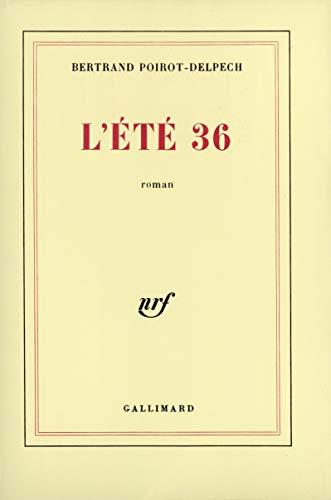 L'ete 36: Roman (French Edition): Poirot-Delpech, Bertrand