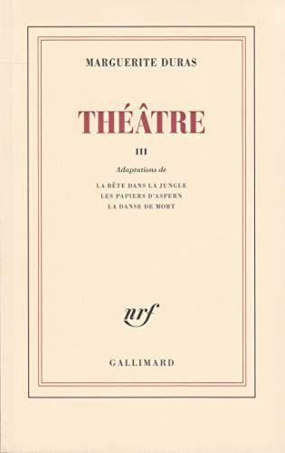 Théâtre, tome 3: Marguerite Duras