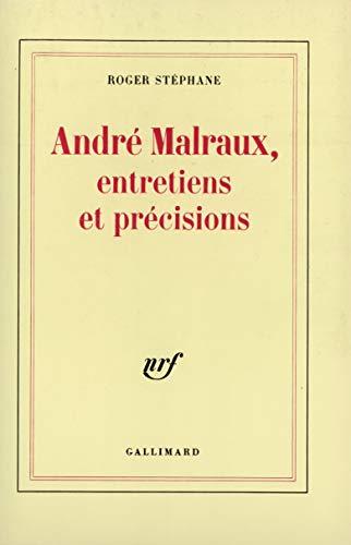 ANDRÉ MALRAUX - entretiens et précisions: STÉPHANE, ROGER