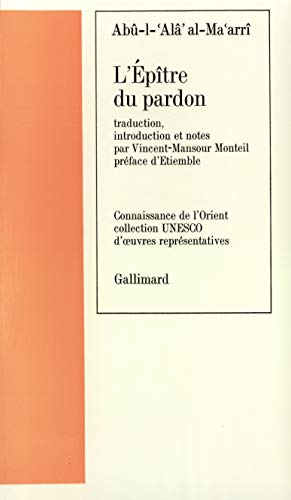L'épître du pardon (Collection UNESCO d'œuvres répresentatives) (French Edition) (2070702170) by Abū al-ʻAlā' al-Maʻarrī