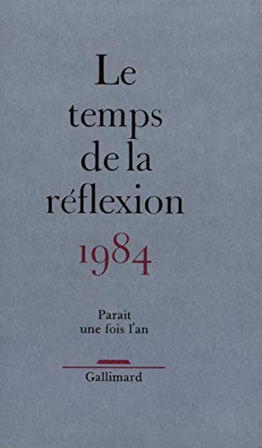 Le temps de la réflexion 1984 (French Edition): Collectif